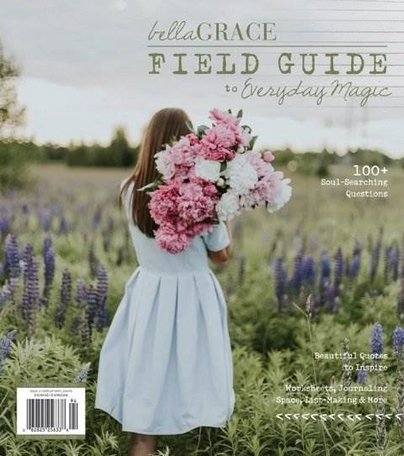 Bella Grace Field Guide to Everyday Magic Magazine